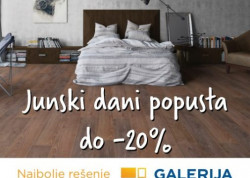 JUNSKI DANI POPUSTA DO -20% u Galeriji Podova!